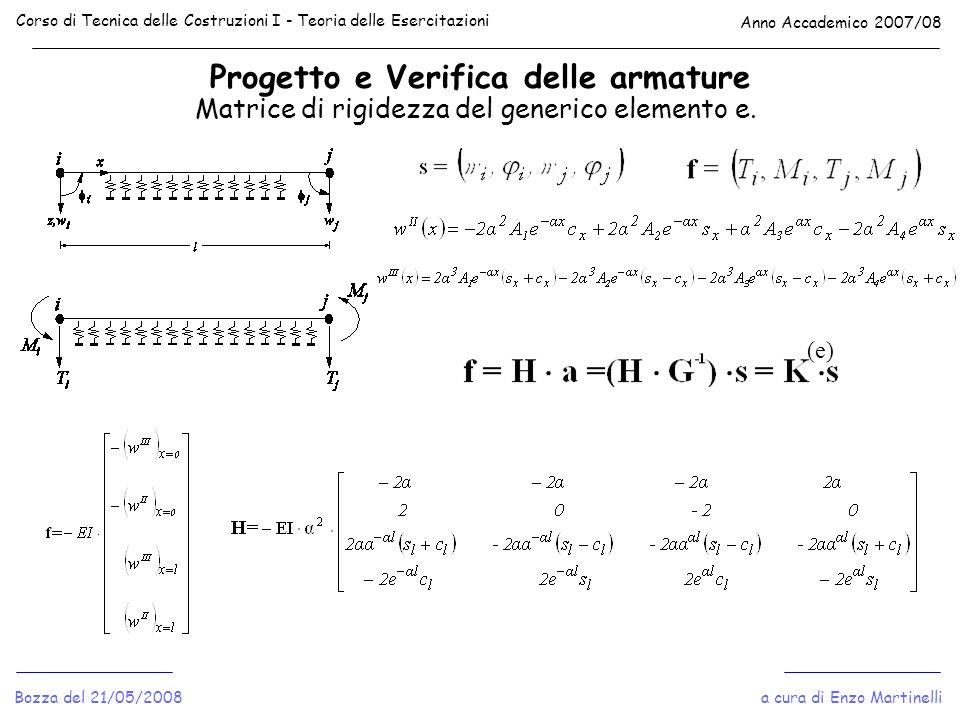 Progetto e Verifica delle armature Corso di Tecnica delle Costruzioni I - Teoria delle Esercitazioni Anno Accademico 2007/08 Bozza del 21/05/2008 Matr