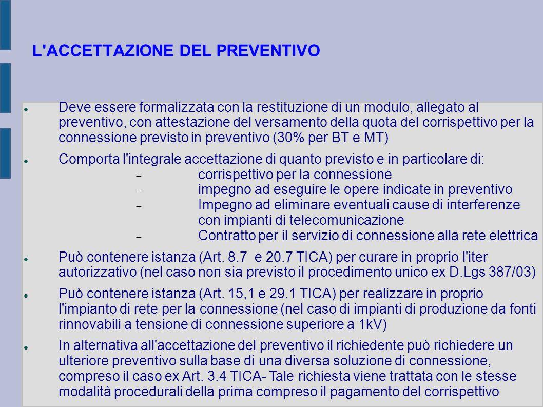 L'ACCETTAZIONE DEL PREVENTIVO Deve essere formalizzata con la restituzione di un modulo, allegato al preventivo, con attestazione del versamento della