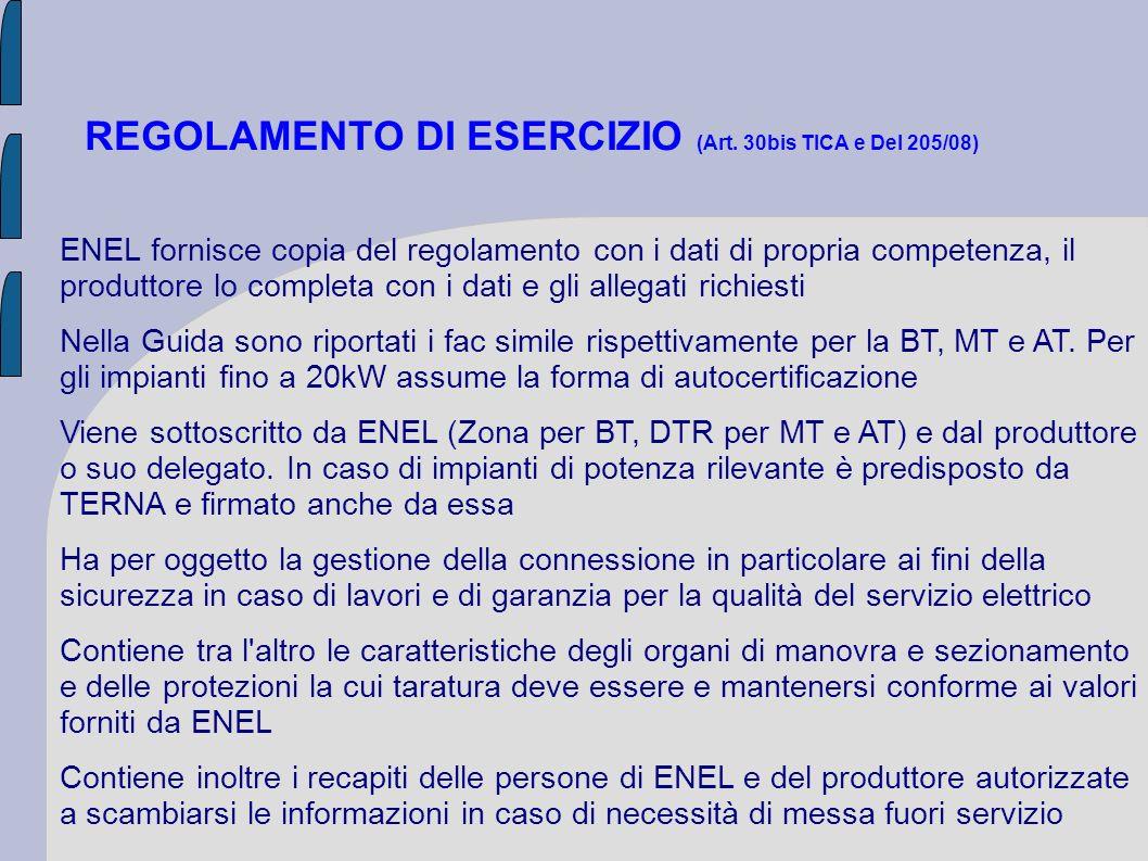 REGOLAMENTO DI ESERCIZIO (Art. 30bis TICA e Del 205/08) ENEL fornisce copia del regolamento con i dati di propria competenza, il produttore lo complet