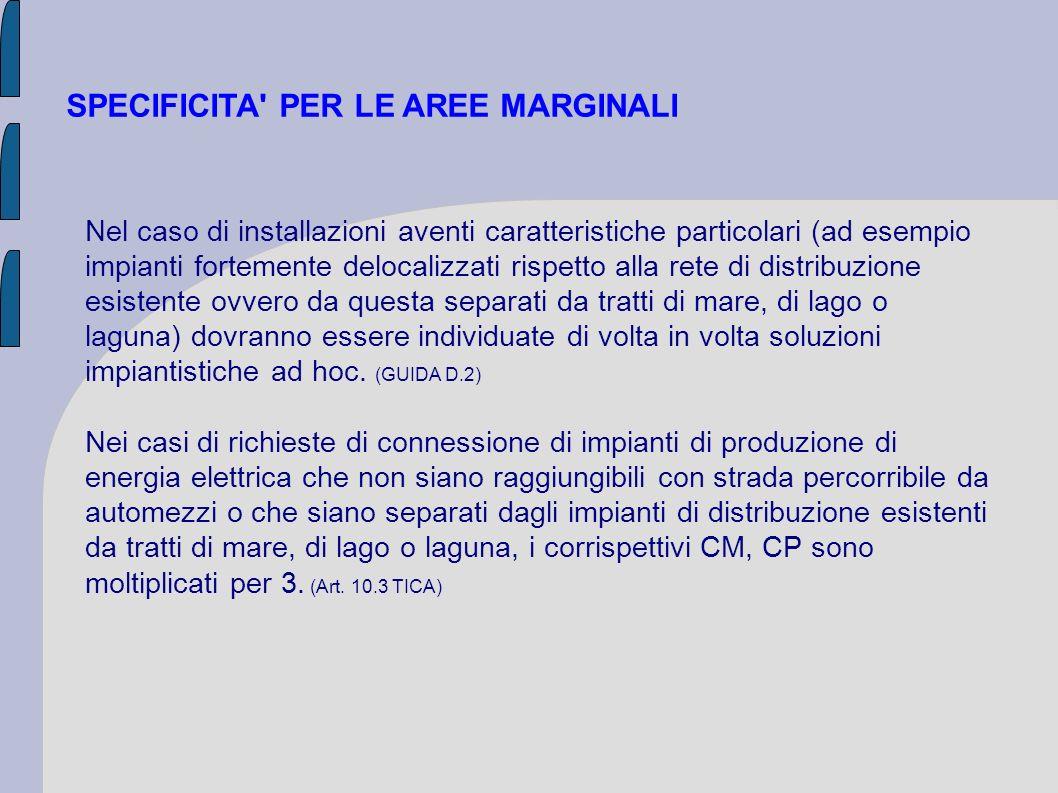 SPECIFICITA' PER LE AREE MARGINALI Nel caso di installazioni aventi caratteristiche particolari (ad esempio impianti fortemente delocalizzati rispetto
