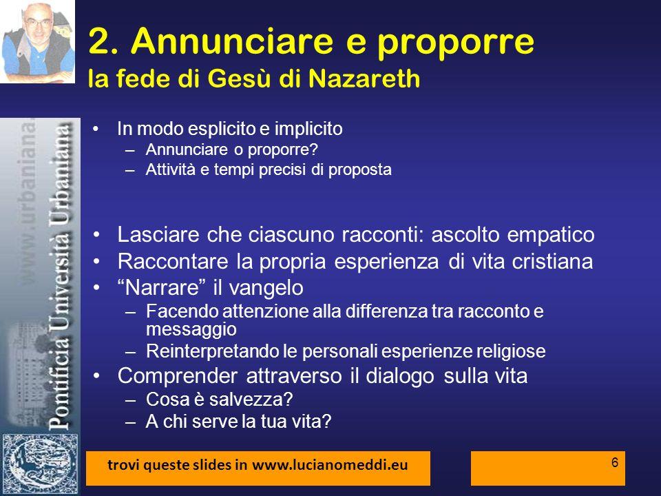 trovi queste slides in www.lucianomeddi.eu 6 2.