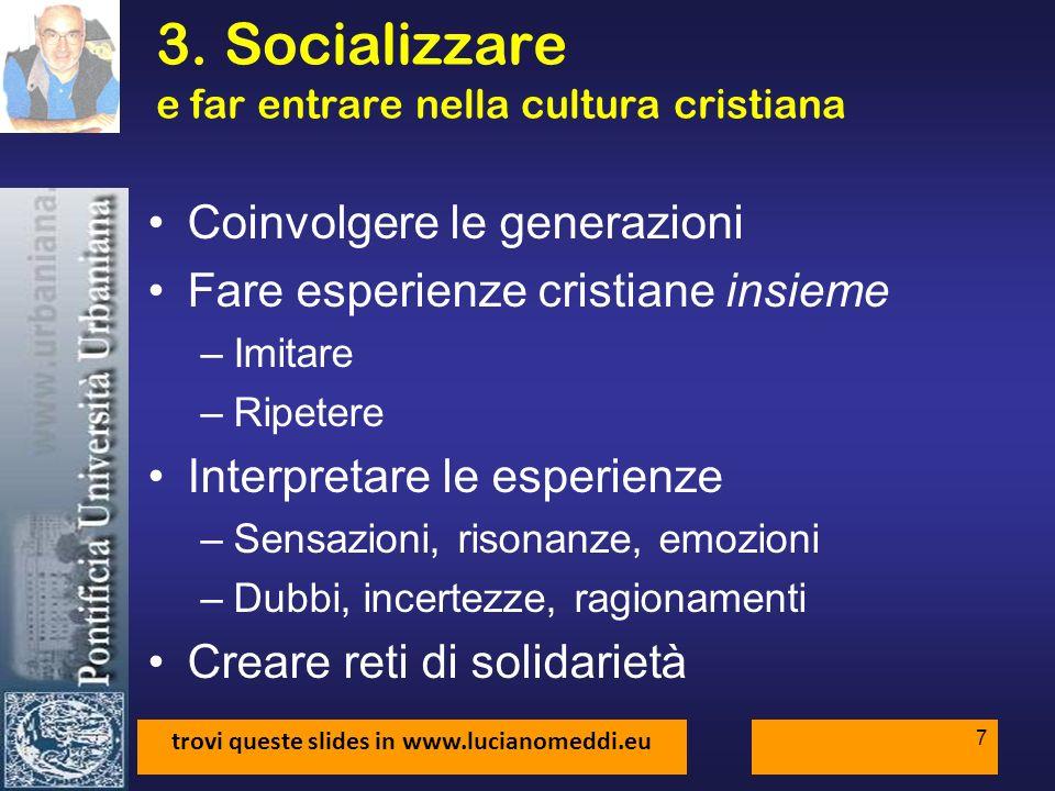 trovi queste slides in www.lucianomeddi.eu 8 4.