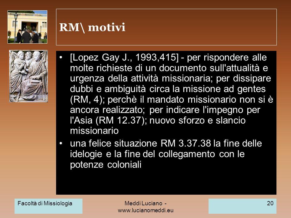 Meddi Luciano - www.lucianomeddi.eu RM\ motivi [Lopez Gay J., 1993,415] - per rispondere alle molte richieste di un documento sull'attualità e urgenza