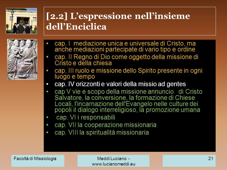 [2.2] Lespressione nellinsieme dellEnciclica cap. I mediazione unica e universale di Cristo, ma anche mediazioni partecipate di vario tipo e ordine ca