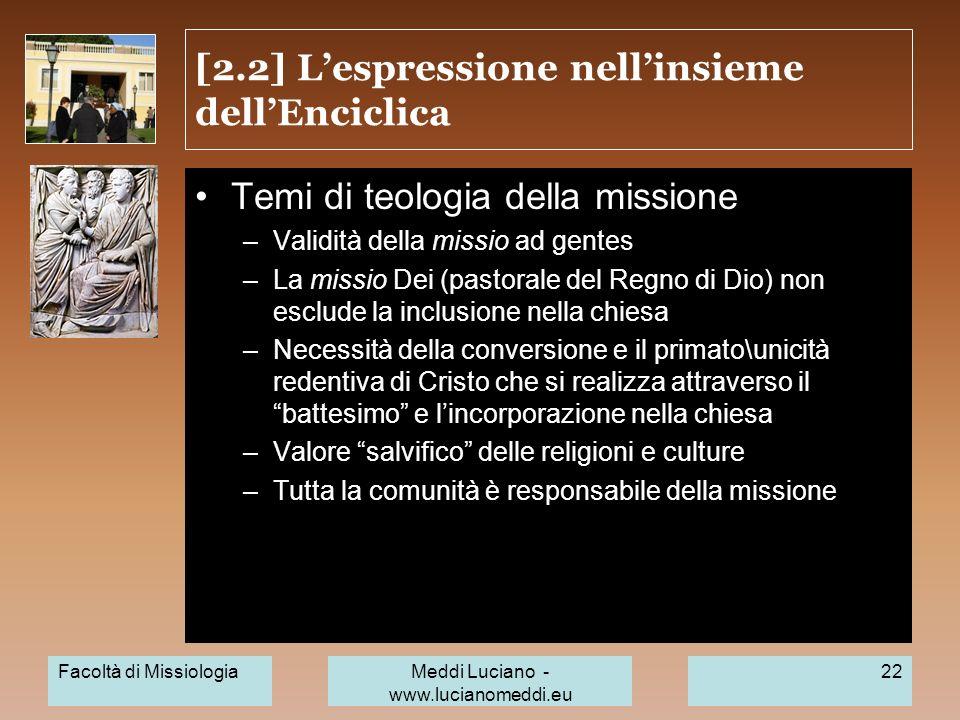 [2.2] Lespressione nellinsieme dellEnciclica Temi di teologia della missione –Validità della missio ad gentes –La missio Dei (pastorale del Regno di D