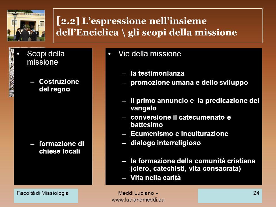 Meddi Luciano - www.lucianomeddi.eu [ 2.2] Lespressione nellinsieme dellEnciclica \ gli scopi della missione Scopi della missione –Costruzione del reg