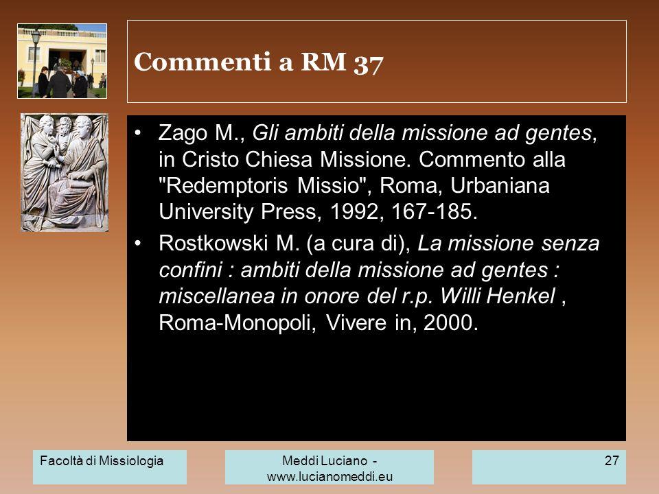 Commenti a RM 37 Zago M., Gli ambiti della missione ad gentes, in Cristo Chiesa Missione. Commento alla