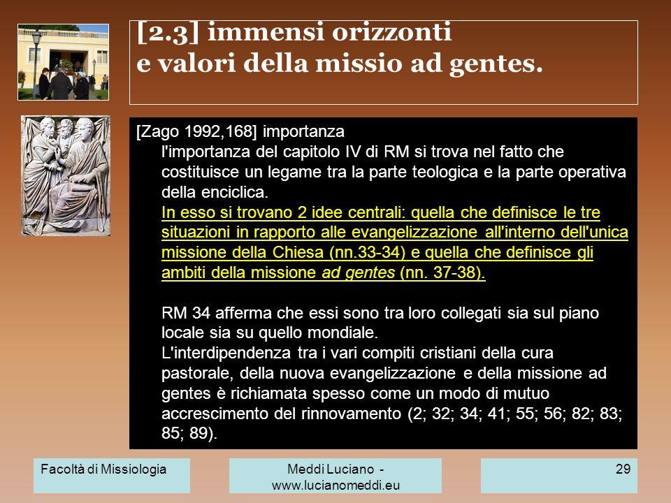 [2.3] immensi orizzonti e valori della missio ad gentes. [Zago 1992,168] importanza l'importanza del capitolo IV di RM si trova nel fatto che costitui