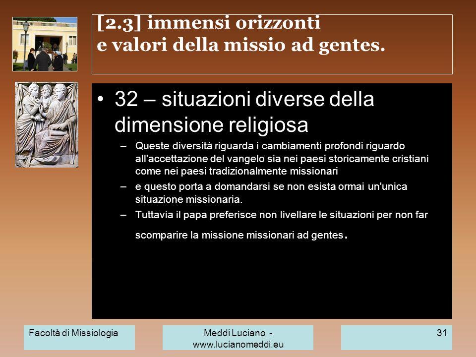 [2.3] immensi orizzonti e valori della missio ad gentes. 32 – situazioni diverse della dimensione religiosa –Queste diversità riguarda i cambiamenti p