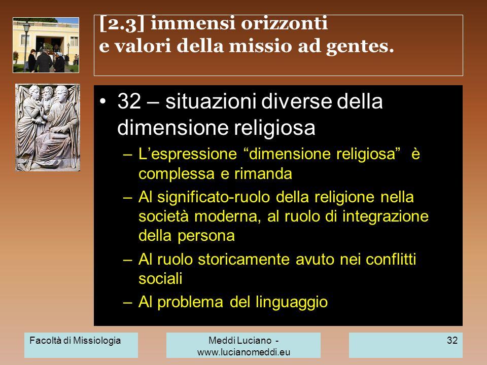 [2.3] immensi orizzonti e valori della missio ad gentes. 32 – situazioni diverse della dimensione religiosa –Lespressione dimensione religiosa è compl