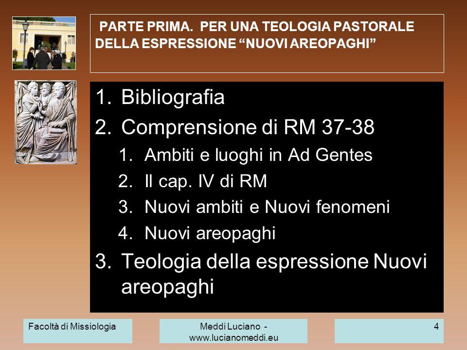 Facoltà di MissiologiaMeddi Luciano - www.lucianomeddi.eu 5 Evangelizzazione: Compiti e Nuovi Areopaghi.
