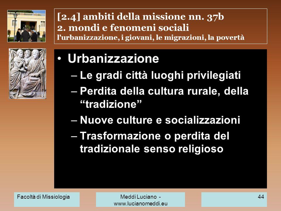 [2.4] ambiti della missione nn. 37b 2. mondi e fenomeni sociali l'urbanizzazione, i giovani, le migrazioni, la povertà Urbanizzazione –Le gradi città