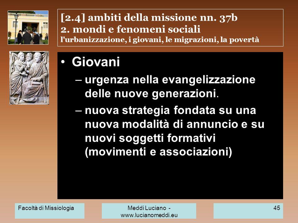 [2.4] ambiti della missione nn. 37b 2. mondi e fenomeni sociali l'urbanizzazione, i giovani, le migrazioni, la povertà Giovani –urgenza nella evangeli