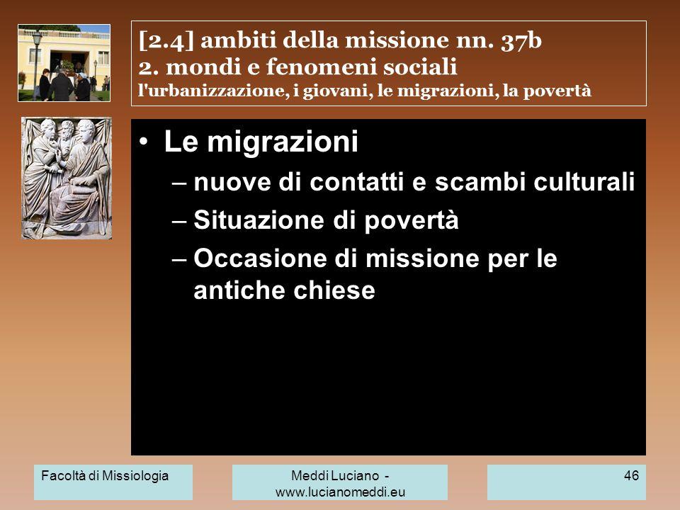 [2.4] ambiti della missione nn. 37b 2. mondi e fenomeni sociali l'urbanizzazione, i giovani, le migrazioni, la povertà Le migrazioni –nuove di contatt