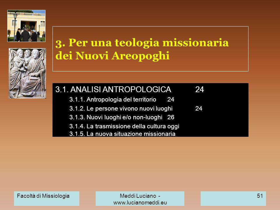 3. Per una teologia missionaria dei Nuovi Areopoghi 3.1. ANALISI ANTROPOLOGICA24 3.1.1. Antropologia del territorio24 3.1.2. Le persone vivono nuovi l