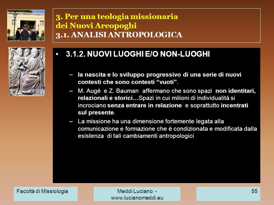 3. Per una teologia missionaria dei Nuovi Areopoghi 3.1. ANALISI ANTROPOLOGICA 3.1.2. NUOVI LUOGHI E/O NON-LUOGHI –la nascita e lo sviluppo progressiv
