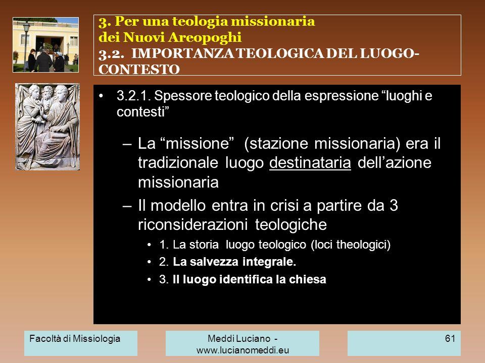 3. Per una teologia missionaria dei Nuovi Areopoghi 3.2. IMPORTANZA TEOLOGICA DEL LUOGO- CONTESTO 3.2.1. Spessore teologico della espressione luoghi e