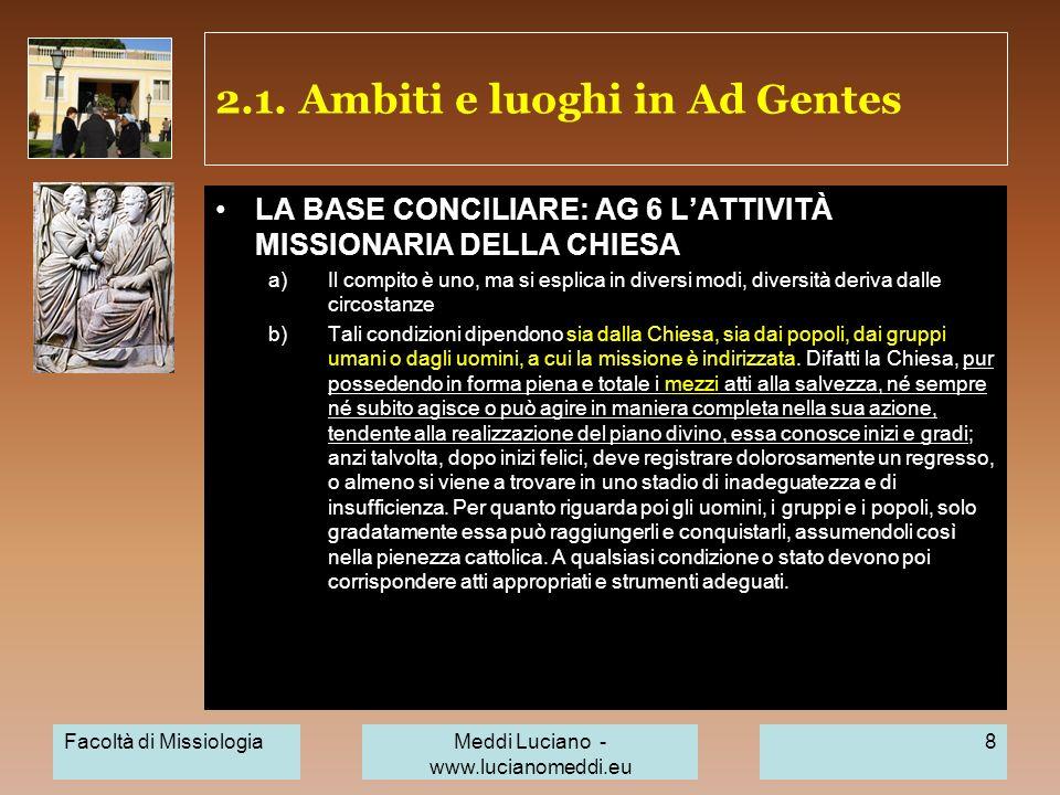 [2.4] ambiti della missione nn. 37-38 Facoltà di MissiologiaMeddi Luciano - www.lucianomeddi.eu 39