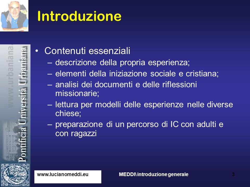 Introduzione Contenuti essenziali –descrizione della propria esperienza; –elementi della iniziazione sociale e cristiana; –analisi dei documenti e del