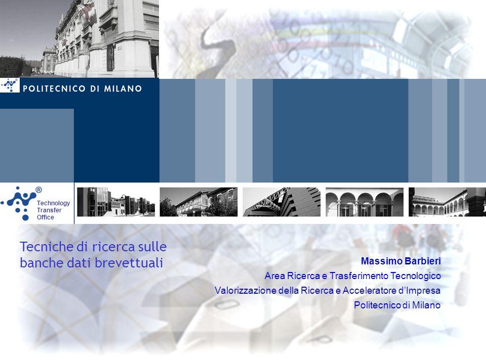Massimo Barbieri Area Ricerca e Trasferimento Tecnologico Valorizzazione della Ricerca e Acceleratore dImpresa Politecnico di Milano Technology Transf