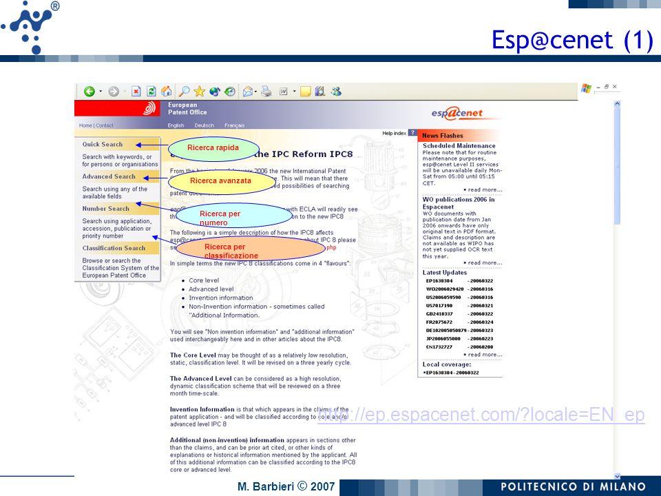 M. Barbieri © 2007 Esp@cenet (1) Ricerca rapida Ricerca avanzata Ricerca per numero Ricerca per classificazione http://ep.espacenet.com/?locale=EN_ep