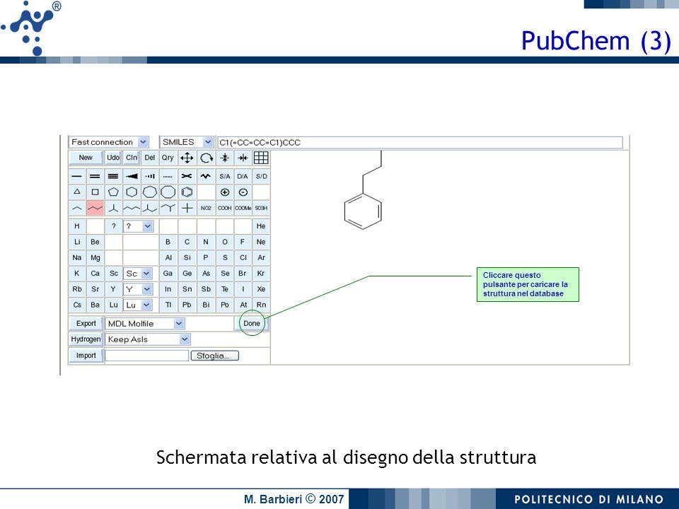 M. Barbieri © 2007 Cliccare questo pulsante per caricare la struttura nel database Schermata relativa al disegno della struttura PubChem (3)