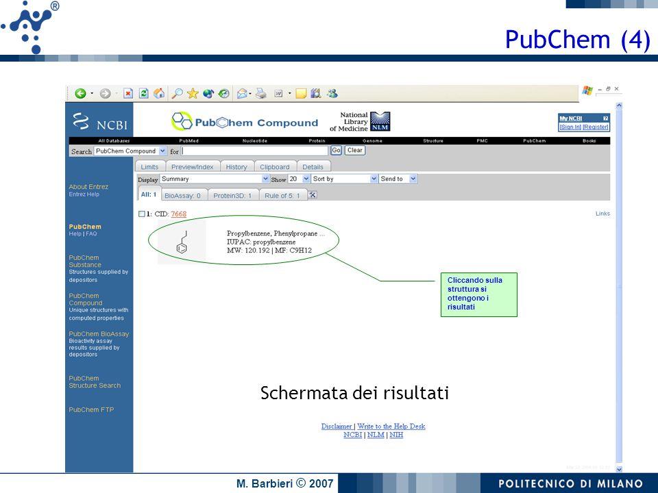 M. Barbieri © 2007 Cliccando sulla struttura si ottengono i risultati Schermata dei risultati PubChem (4)