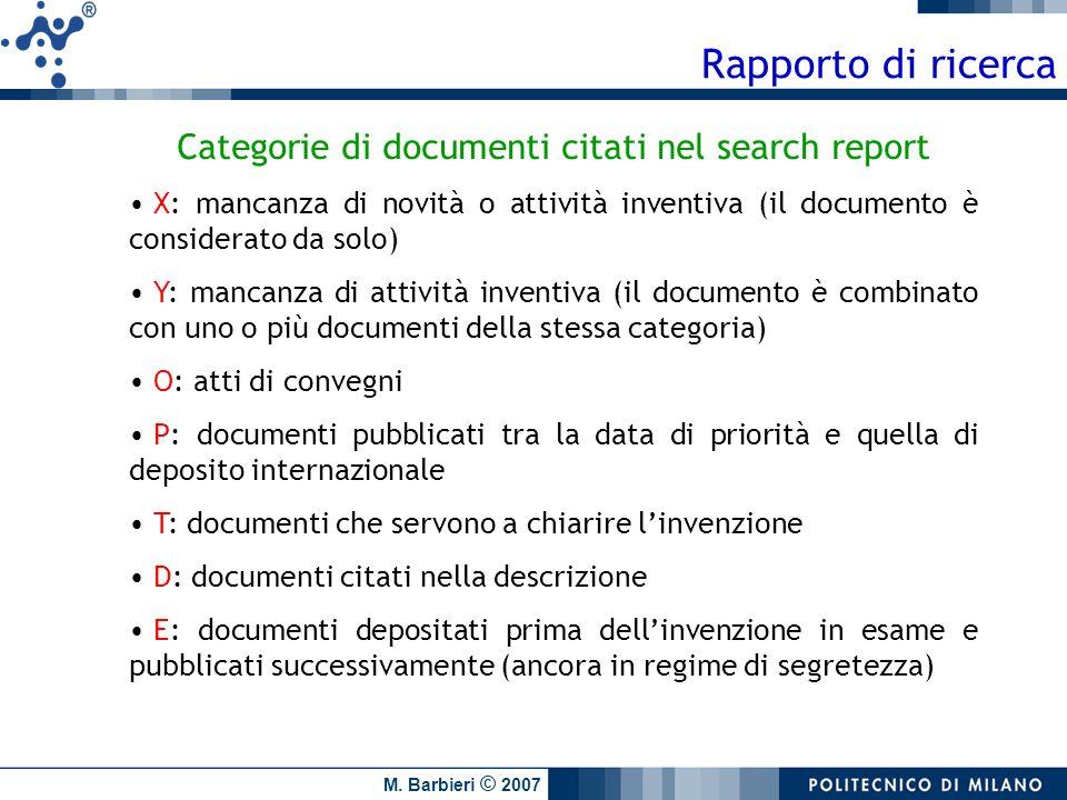 M. Barbieri © 2007 Rapporto di ricerca Categorie di documenti citati nel search report X: mancanza di novità o attività inventiva (il documento è cons