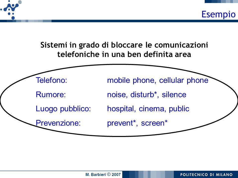 M. Barbieri © 2007 Sistemi in grado di bloccare le comunicazioni telefoniche in una ben definita area Telefono: mobile phone, cellular phone Rumore: n