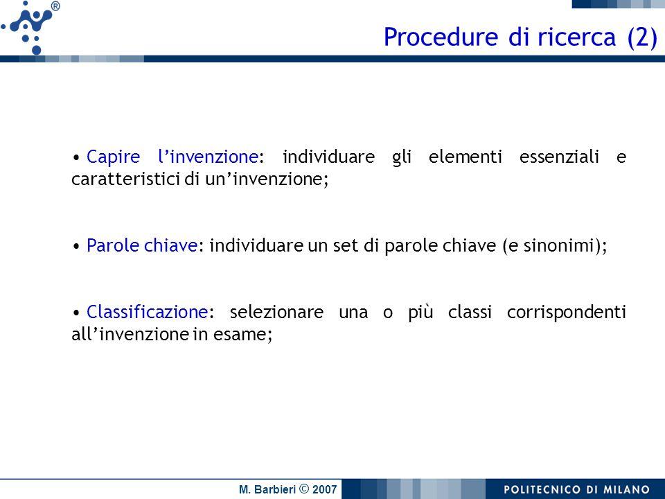 M. Barbieri © 2007 Capire linvenzione: individuare gli elementi essenziali e caratteristici di uninvenzione; Parole chiave: individuare un set di paro