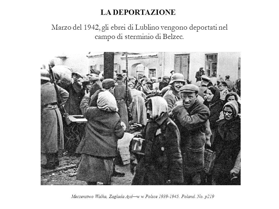 Meczenstwo Walka, Zaglada Aydw w Polsce 1939-1945. Poland. No. p219 LA DEPORTAZIONE Marzo del 1942, gli ebrei di Lublino vengono deportati nel campo d