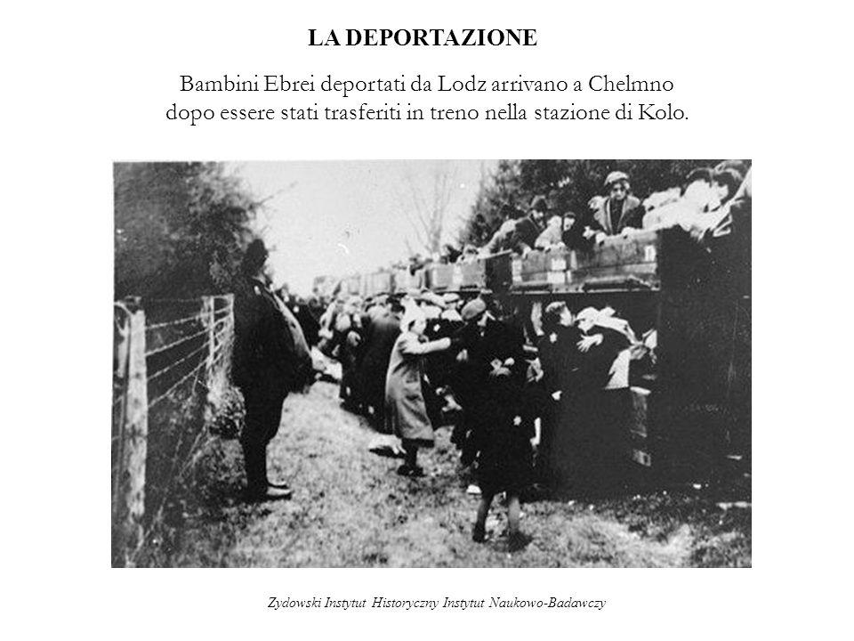 Zydowski Instytut Historyczny Instytut Naukowo-Badawczy LA DEPORTAZIONE Bambini Ebrei deportati da Lodz arrivano a Chelmno dopo essere stati trasferit