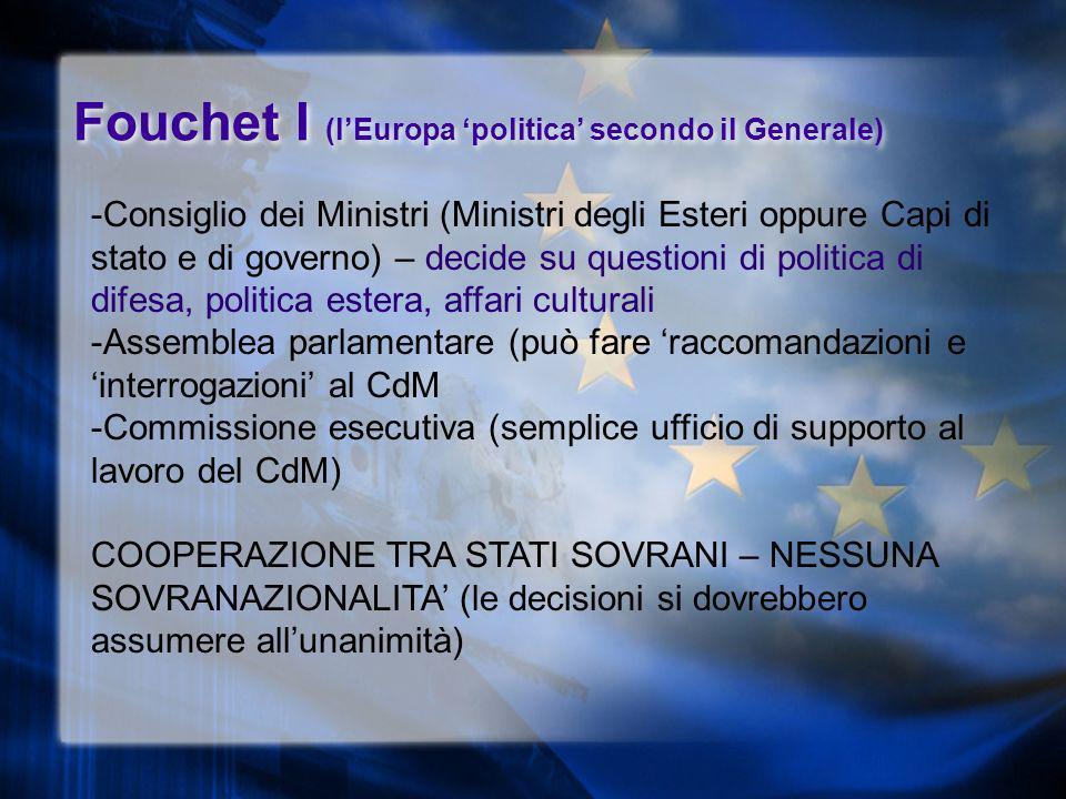 Fouchet I-II Il Fouchet I rispetta lesistenza della NATO, rispetta lesistenza della CEE.