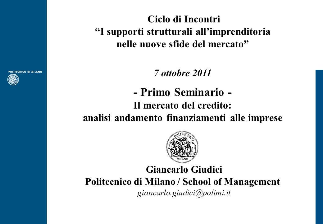 Ciclo di Incontri I supporti strutturali allimprenditoria nelle nuove sfide del mercato 7 ottobre 2011 - Primo Seminario - Il mercato del credito: ana