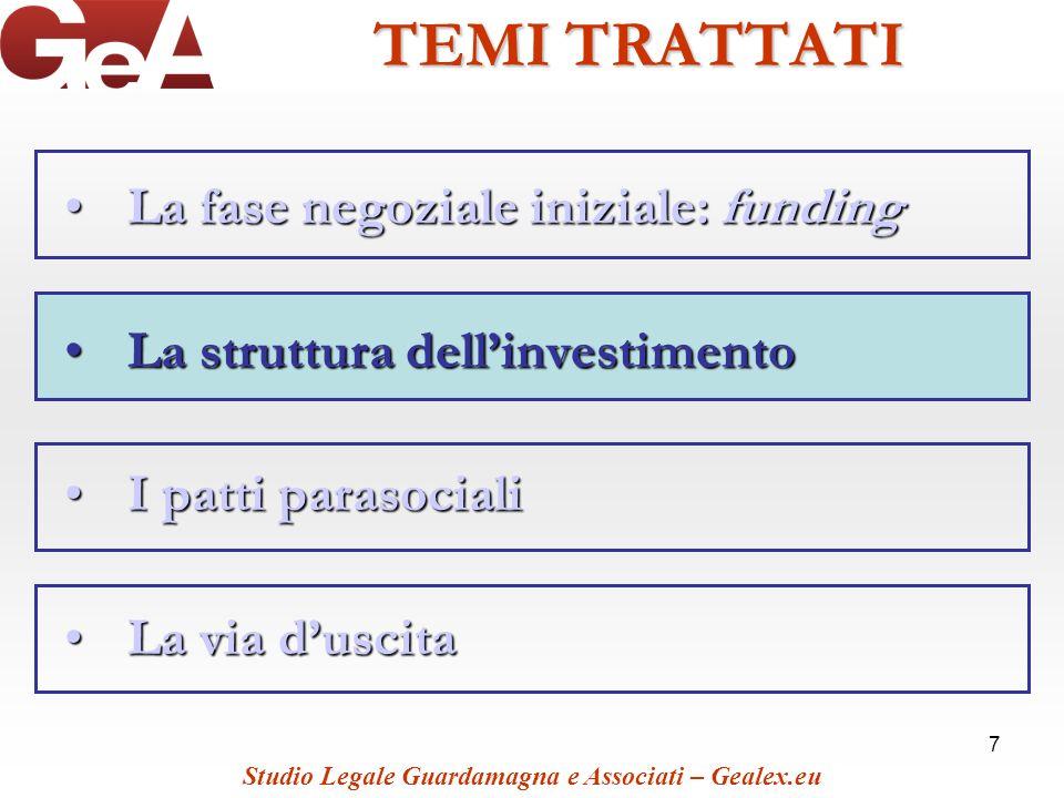 7 TEMI TRATTATI La fase negoziale iniziale: fundingLa fase negoziale iniziale: funding La struttura dellinvestimentoLa struttura dellinvestimento I pa