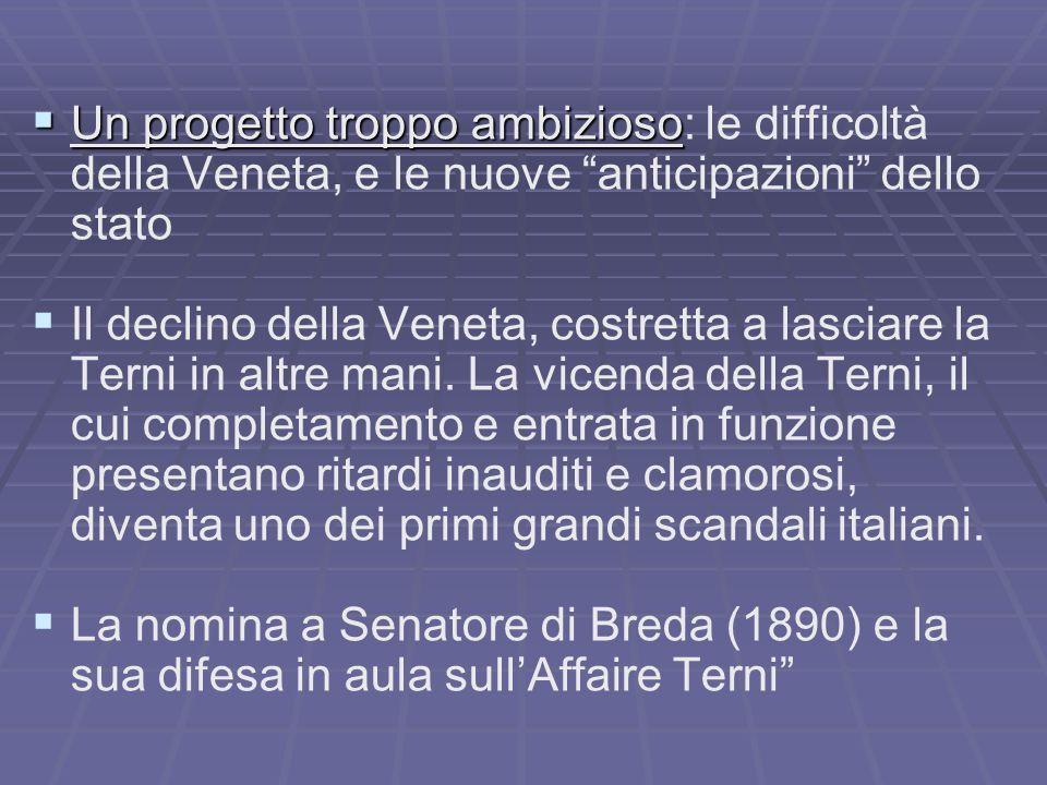 Un progetto troppo ambizioso Un progetto troppo ambizioso: le difficoltà della Veneta, e le nuove anticipazioni dello stato Il declino della Veneta, c