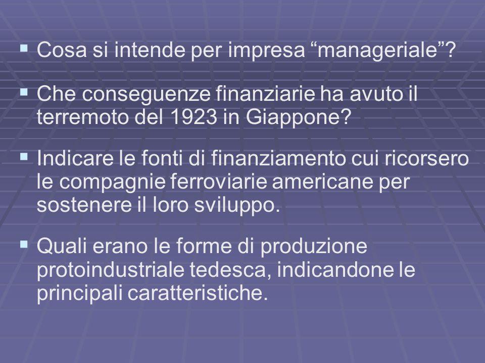 Cosa si intende per impresa manageriale? Che conseguenze finanziarie ha avuto il terremoto del 1923 in Giappone? Indicare le fonti di finanziamento cu
