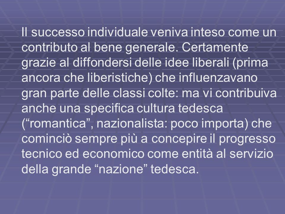 Il successo individuale veniva inteso come un contributo al bene generale.