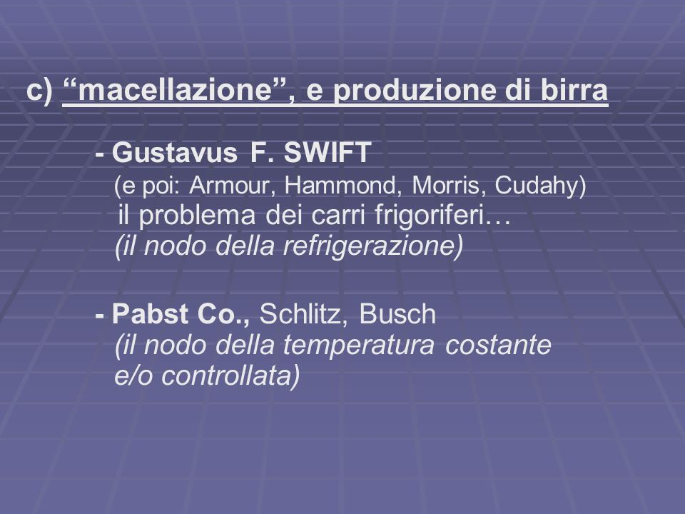 c) macellazione, e produzione di birra - Gustavus F.