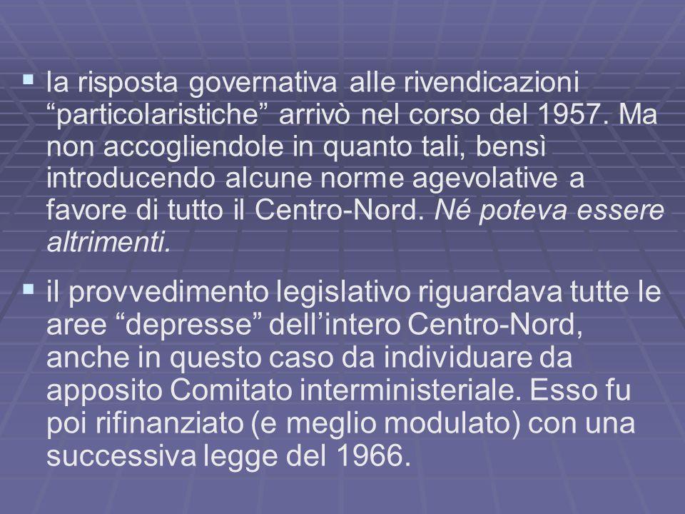 la risposta governativa alle rivendicazioni particolaristiche arrivò nel corso del 1957. Ma non accogliendole in quanto tali, bensì introducendo alcun