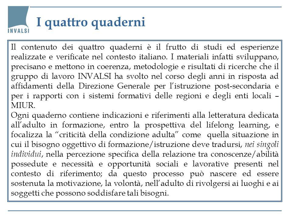 Il contenuto dei quattro quaderni è il frutto di studi ed esperienze realizzate e verificate nel contesto italiano. I materiali infatti sviluppano, pr