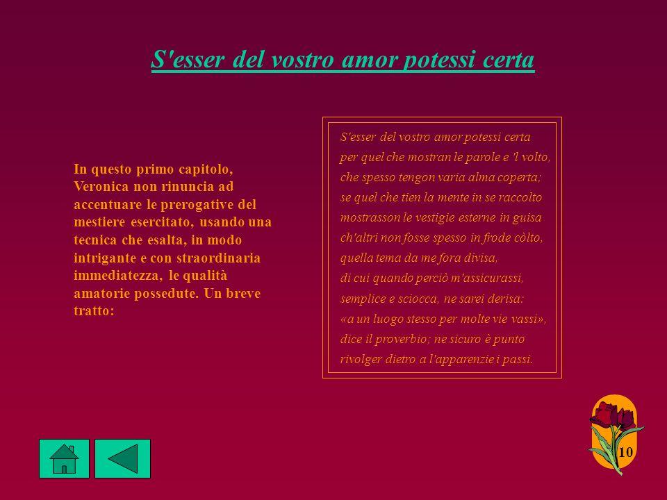 9 Le sue rime Marco Venier, contribuì decisamente allaffermazione letteraria della cortigiana. La sua celebrità giunse al culmine nel 1574, quando il