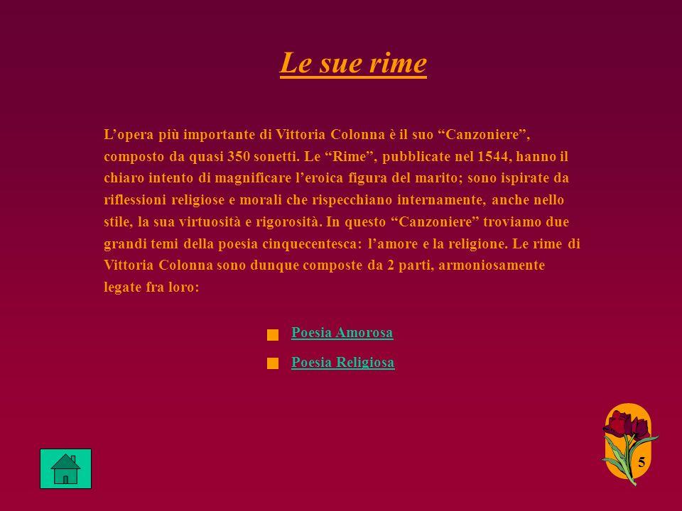 Le sue rime Lopera più importante di Vittoria Colonna è il suo Canzoniere, composto da quasi 350 sonetti.