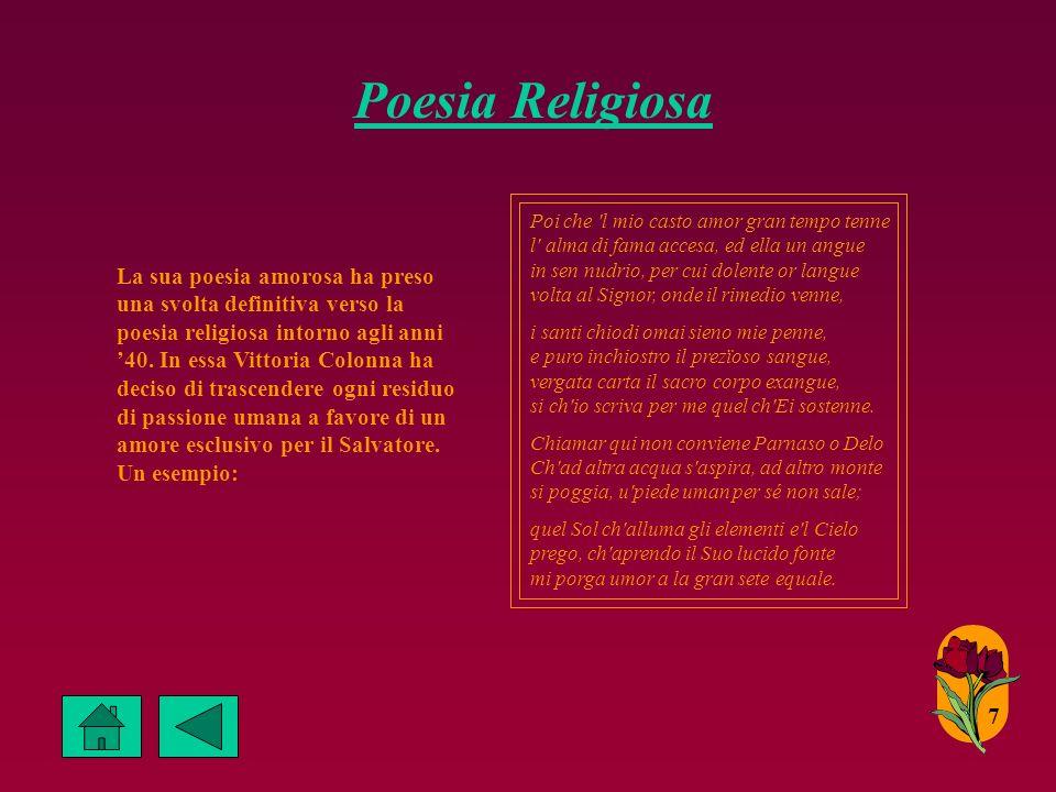 Poesia Religiosa 7 La sua poesia amorosa ha preso una svolta definitiva verso la poesia religiosa intorno agli anni 40.