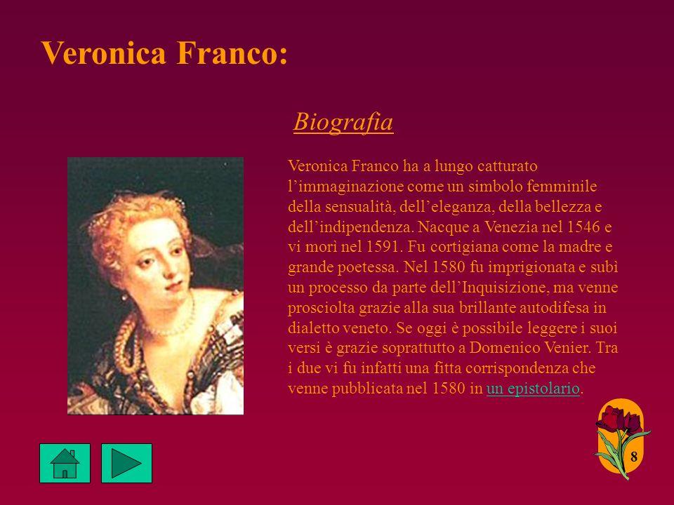 Veronica Franco: Biografia Veronica Franco ha a lungo catturato limmaginazione come un simbolo femminile della sensualità, delleleganza, della bellezza e dellindipendenza.