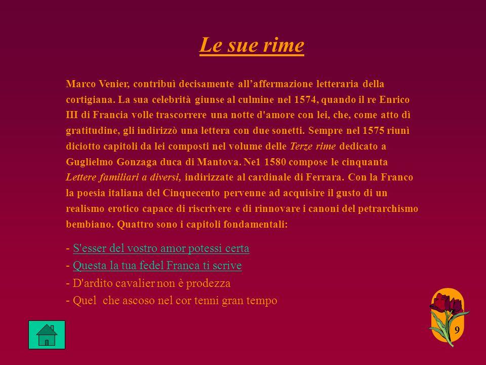 9 Le sue rime Marco Venier, contribuì decisamente allaffermazione letteraria della cortigiana.