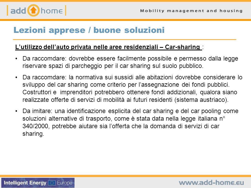 Lutilizzo dellauto privata nelle aree residenziali – Car-sharing : Da raccomdare: dovrebbe essere facilmente possibile e permesso dalla legge riservar