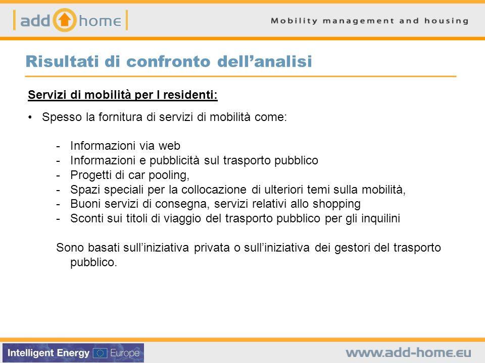 Servizi di mobilità per I residenti: Spesso la fornitura di servizi di mobilità come: -Informazioni via web -Informazioni e pubblicità sul trasporto p