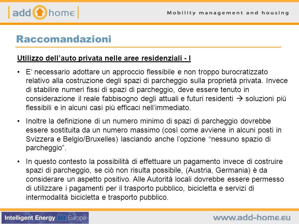 Utilizzo dellauto privata nelle aree residenziali - I E necessario adottare un approccio flessibile e non troppo burocratizzato relativo alla costruzione degli spazi di parcheggio sulla proprietà privata.