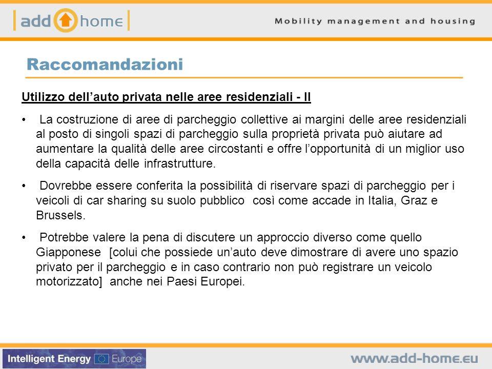 Utilizzo dellauto privata nelle aree residenziali - II La costruzione di aree di parcheggio collettive ai margini delle aree residenziali al posto di